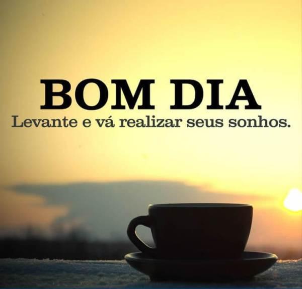 Bom dia levante e vá realizar seus sonhos.