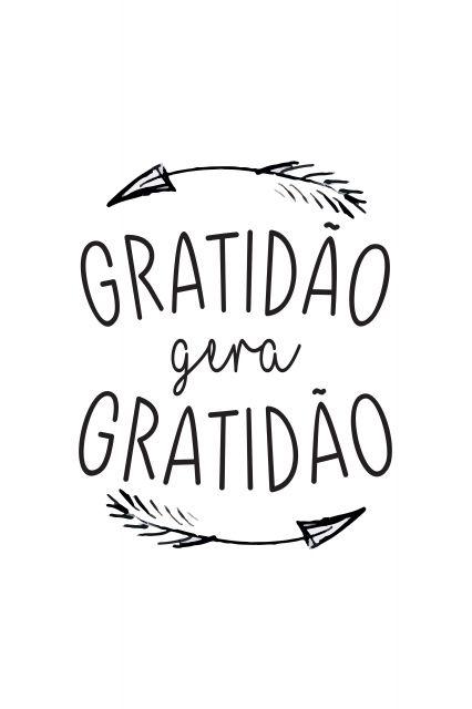 Frases você colhe o que planta. então plante gratidão e você irá receber gratidão.