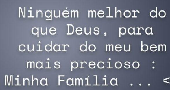 reflexao Deus cui da familia