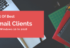 List Of 5 Best Free Email Clients For Windows 10 In 2018