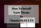 How To Install Yaru Theme In Ubuntu 18.04 LTS(1)