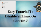 Easy Tutorial To Disable SELinux On CentOS 7