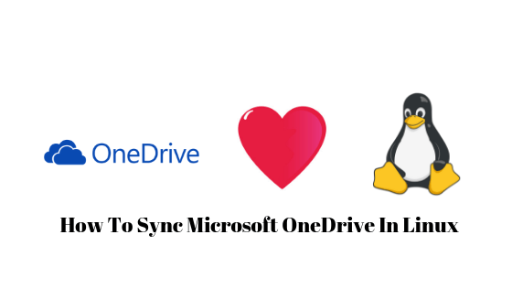 How To Sync Microsoft OneDrive In Linux
