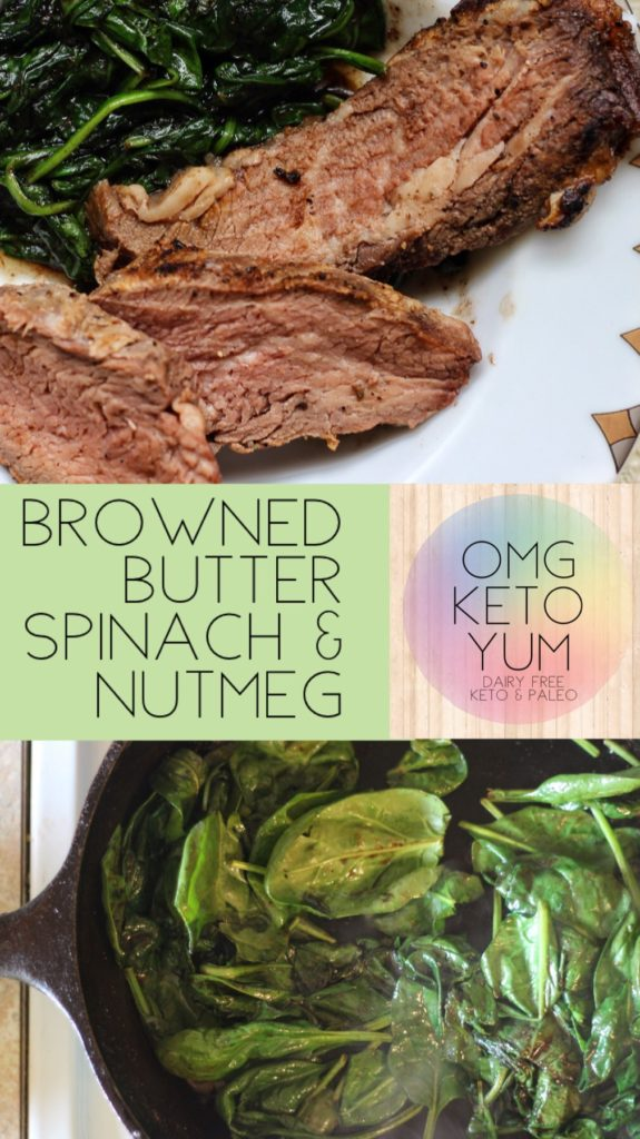 Browned Butter Spinach with Nutmeg OMG KETO YUM