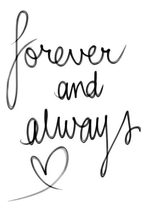 Wisdom Quotes : forever and always ♥