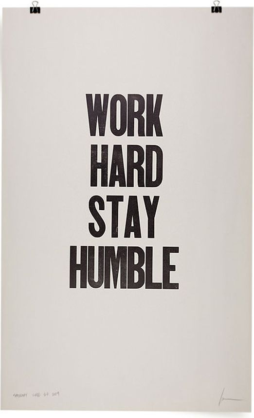 Inspirational Quotes about Work : Work hard, stay humble