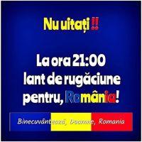 La 21 ne rugăm împreună pentru România. Doamne ajută!