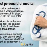 Respect personalului medical... Pentru ce fac; jos pălăria! Au și ei părinți, copii