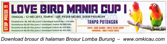 Brosur Lomba Lovebird Mania Cup I, Pasuruan, 12 Mei 2013