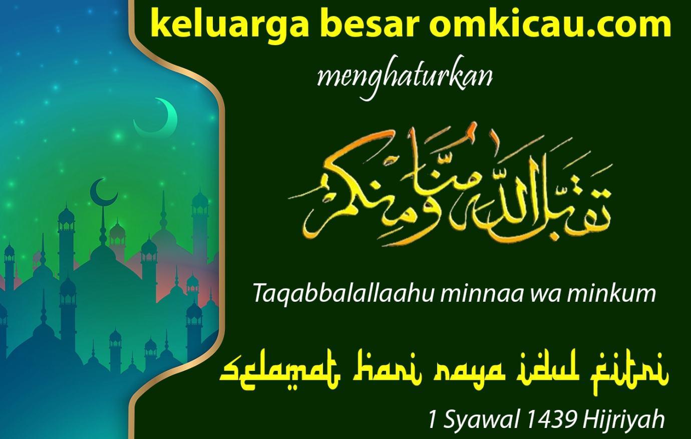 Selamat Hari Raya Idul Fitri 1 Syawal 1439 Hijriyah Om Kicau