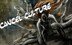 Cancel Culture Is A Dangerous Virus That Has Unfortunately Penetrated Too Deeply Into Our Digital Age Lifestyle!