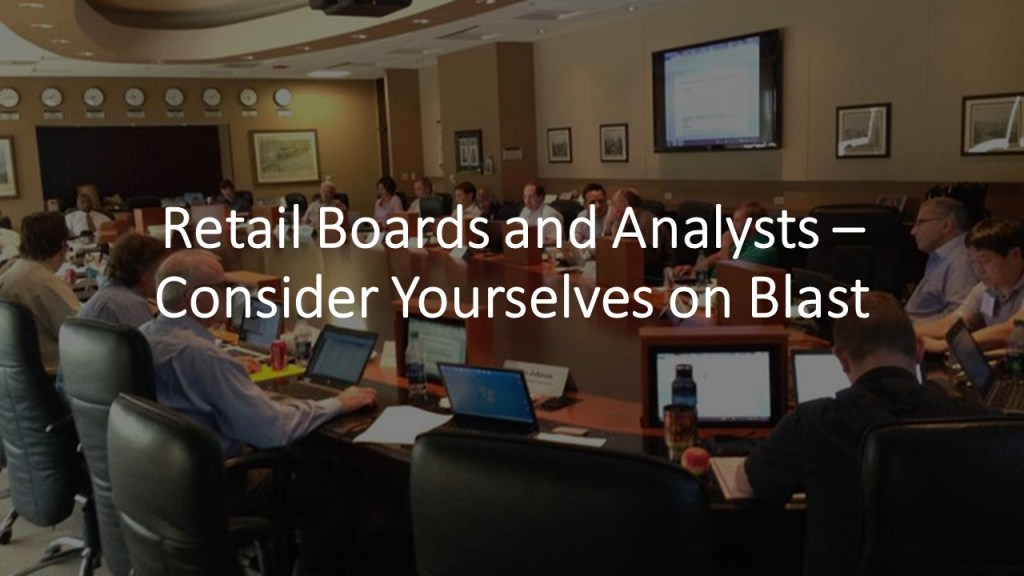 Retail Boards and Analysts — Consider Yourselves on Blast