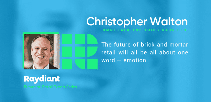Omni Talk CEO Christopher Walton Shares His Thoughts on the Future of Retail  | Raydiant