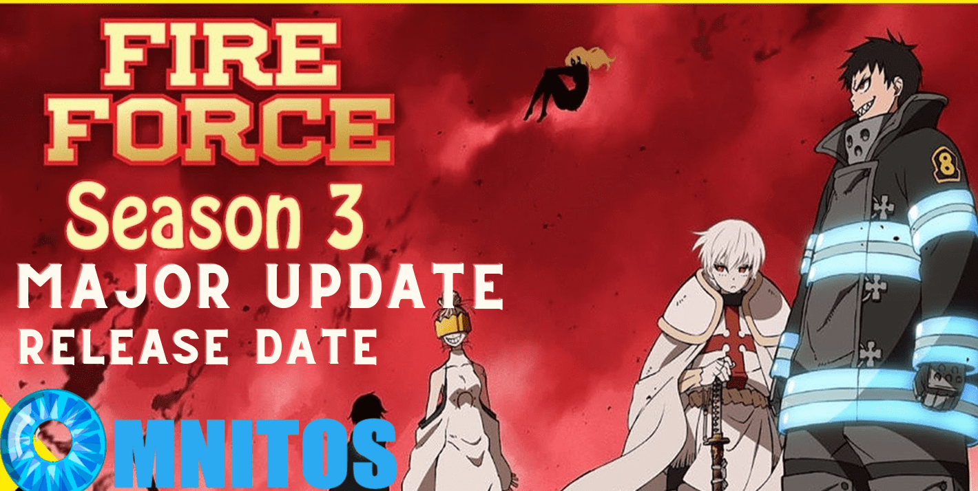 Will there be Fire Force Season 3, Release Date, Where to watch, strongest cast