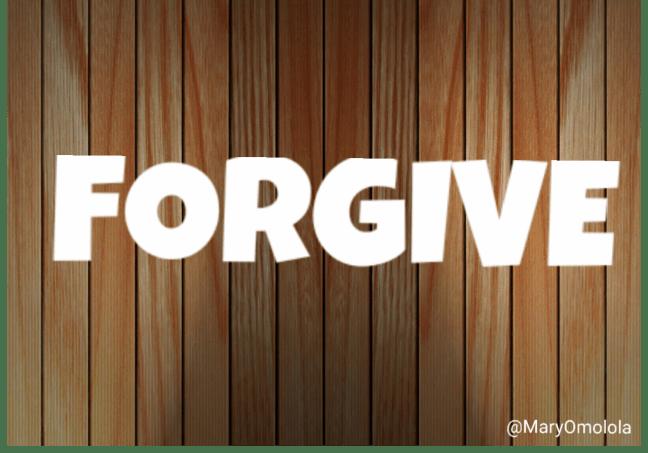 Forgive @MaryOmolola