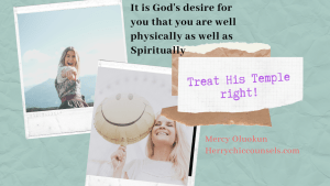 Your body is the temple of God - Treat it right