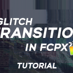 How to make a glitch transition in Final Cut Pro