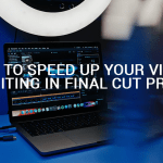 How to speed up your video editing in Final Cut Pro