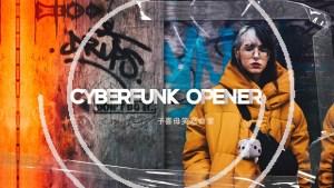 Cyberfunk Opener