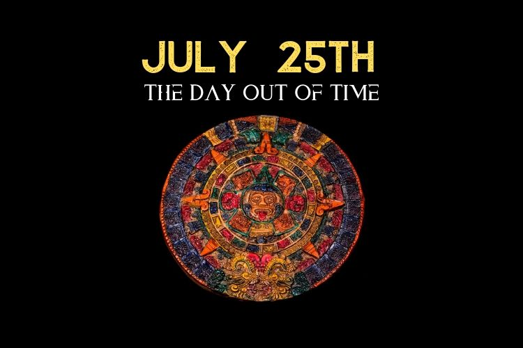 of july 25