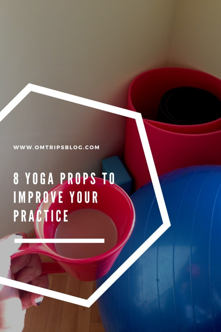 8 yoga props to improve your practice, www.omtripsblog.com