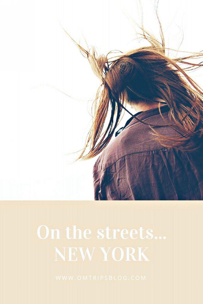 On the streets...NEW YORK, www.omtripsblog.com