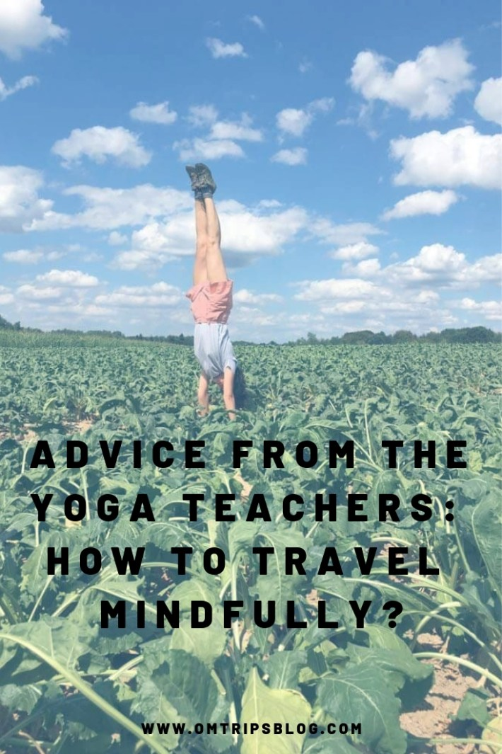 Advice from the yoga teachers_ How to travel mindfully?