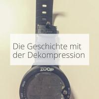 Die Geschichte mit der Dekompression