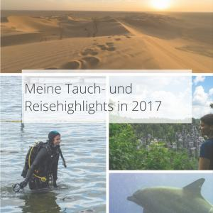 Meine Tauch- und Reisehighlights in 2017