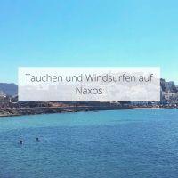 Tauchen und Windsurfen auf Naxos