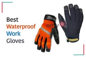 Top Best Waterproof Work Gloves