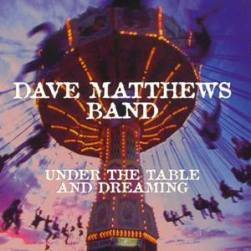 Dave Matthews Band - Under the Table and Dreaming circa 1994