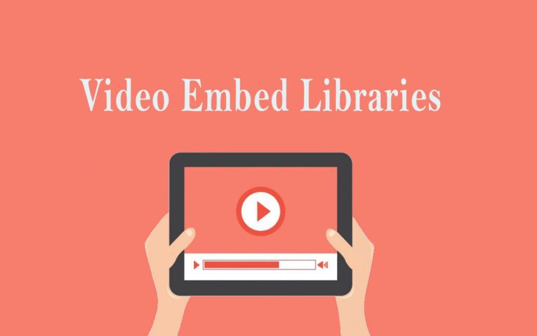 Video Embed Libraries For Designer and Developer