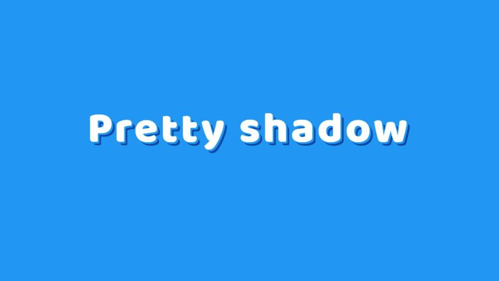 Pretty Shadows