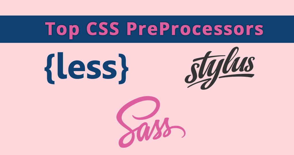 Top 12 CSS Preprocessors for Designer