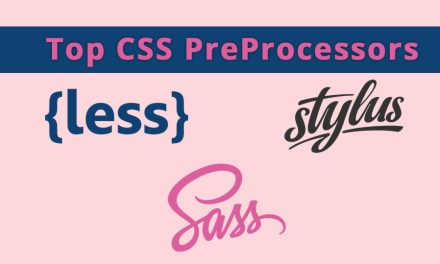 Top 12 CSS Preprocessors for Designer
