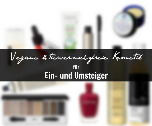 Vegane & tierversuchsfreie Kosmetik für EIN- UND UMSTEIGER
