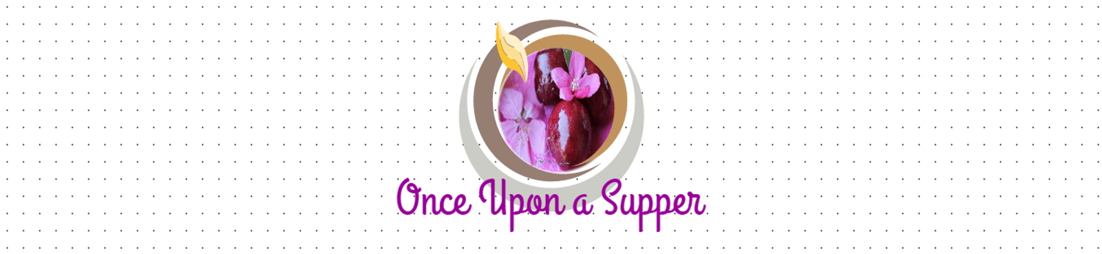 Once Upon A Supper