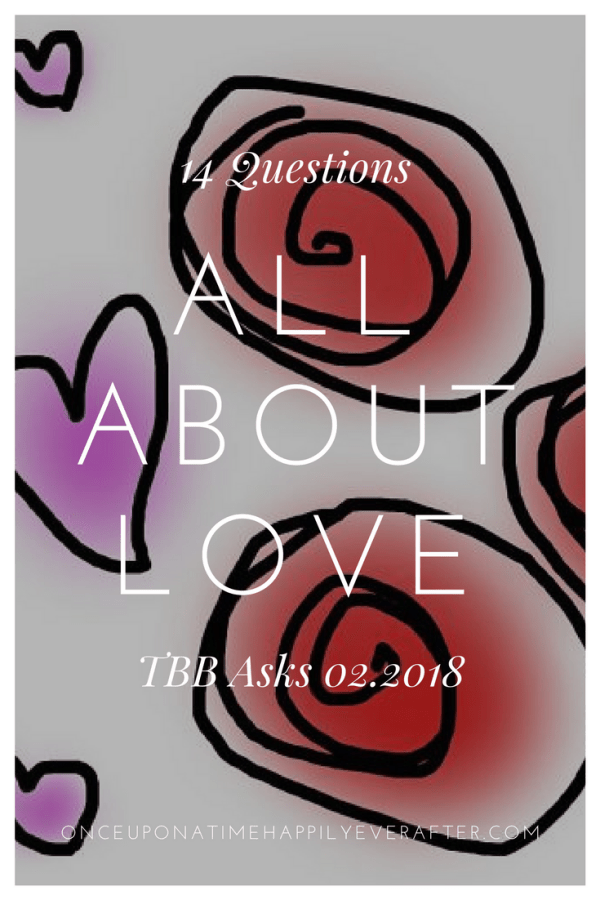 14 Questions All About 😍Love😍: TBB Asks