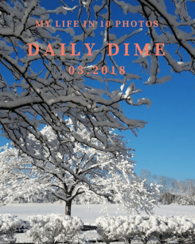 Daily Dime: A Day in My Life in 10 Photos, 03.2018