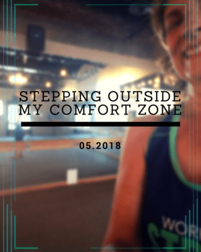 Stepping Outside My Comfort Zone, 5.2018