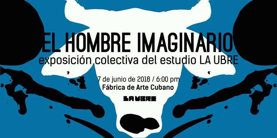 """Invitación a """"El hombre imaginario"""", exposición colectiva del estudio La Ubre."""