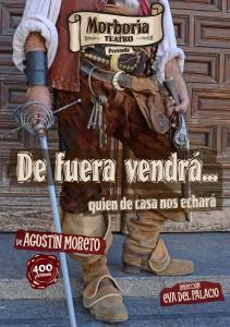 Morboria Teatro representa De fuera vendrá quien de casa nos echará de Agustín Moreto