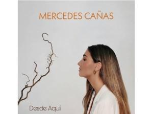 Mercedes Cañas presenta su nuevo sencillo