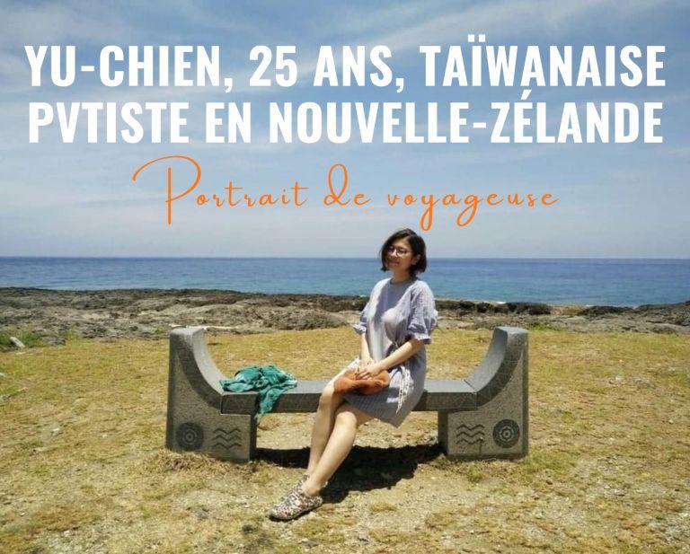 Portrait de voyageuse : Yu Chien, Taïwanaise, 25 ans