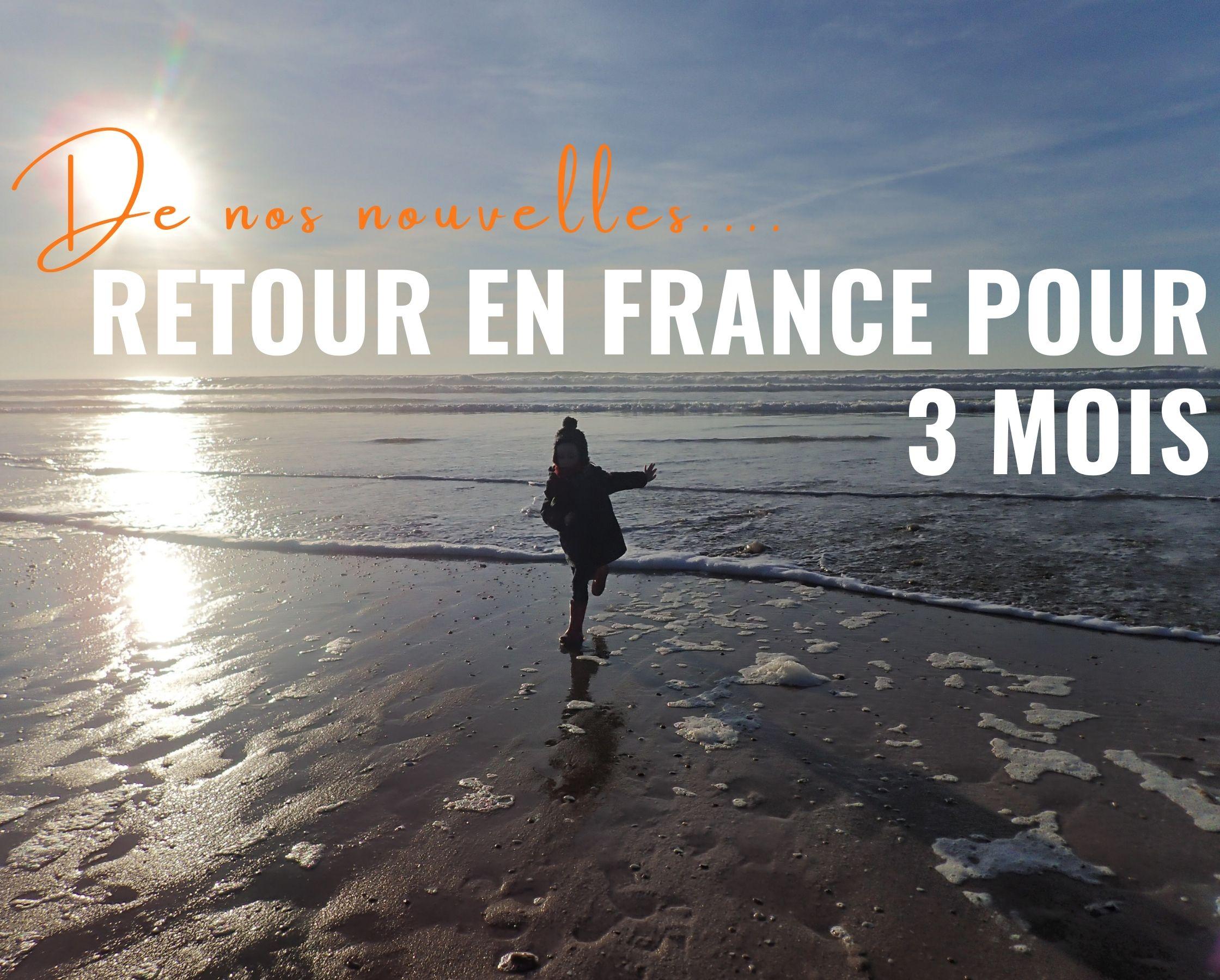Retour en France pour 3 mois !