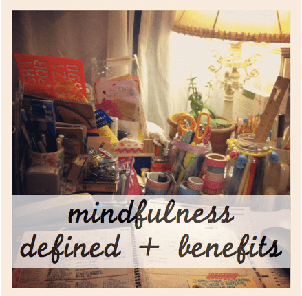 mindfulness defined + benefits