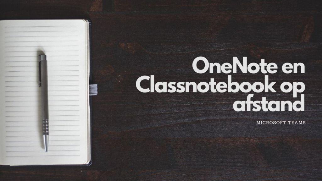 OneNote en Classnotebook op afstand