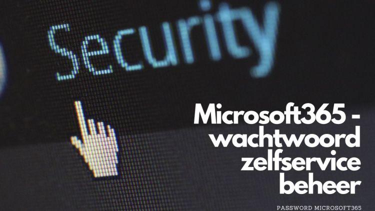 Microsoft365 – wachtwoord zelfservice beheer