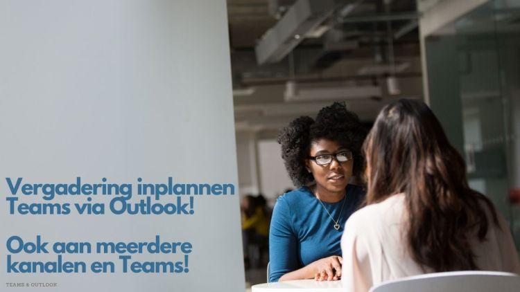 Een vergaderverzoek voor Microsoft Teams inplannen via Outlook aan meerdere Teams en kanalen tegelijk.